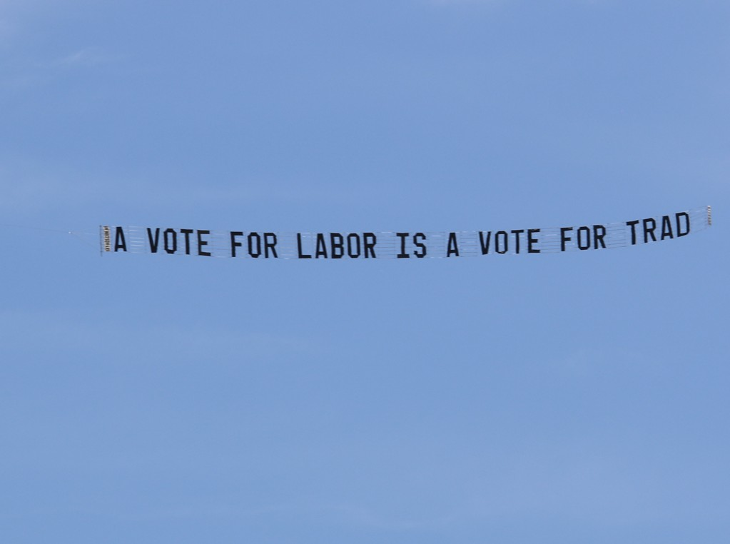 "Election Banner reads ""A Vote for Labor is a Vote for Trad"""